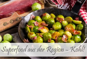 SUPERFOOD AUS DER REGION - KOHL!